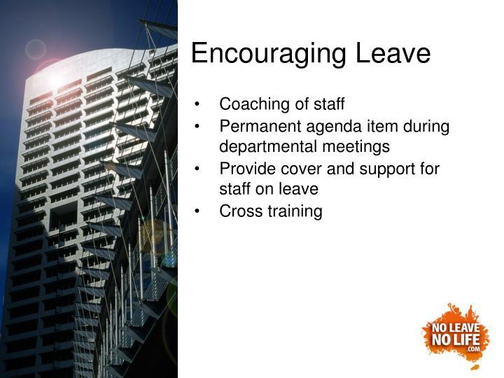 Encouraging Leave