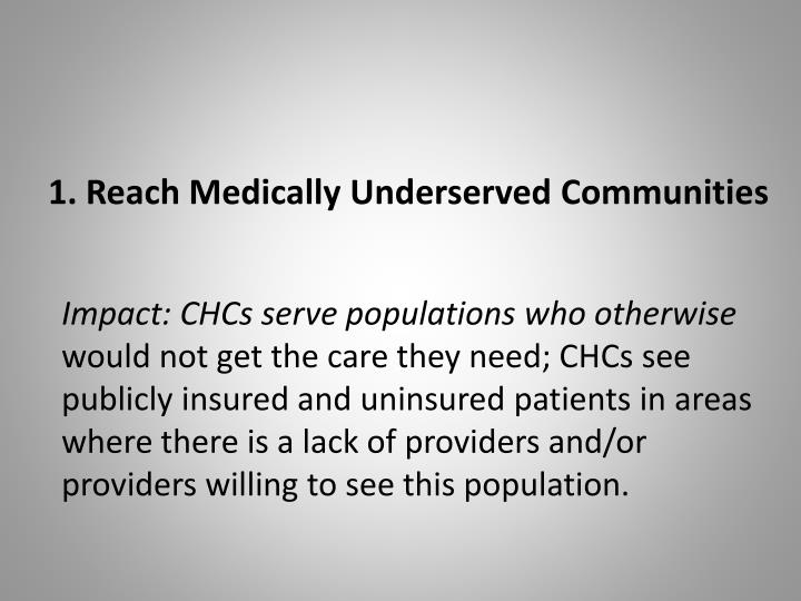 1. Reach Medically Underserved Communities