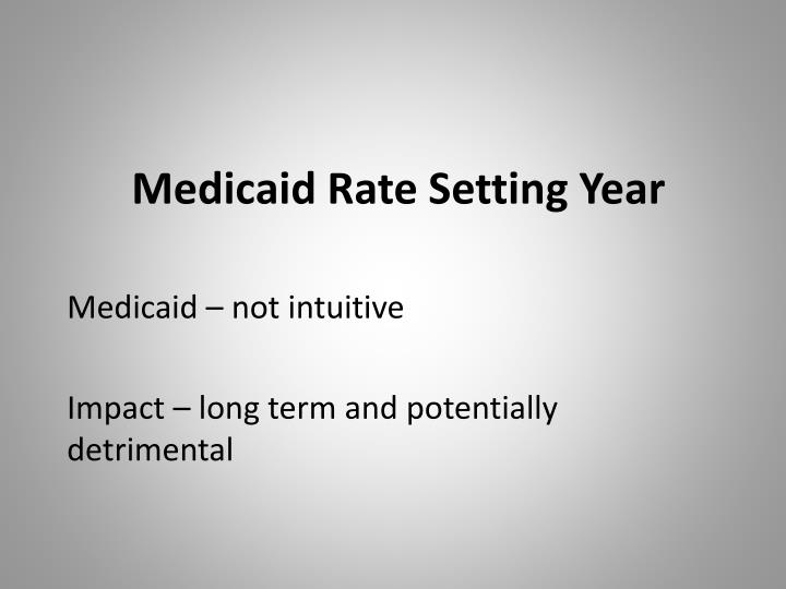 Medicaid Rate Setting Year