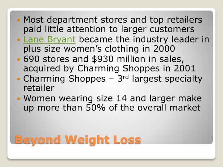 Most department stores and top retailers paid little attention to larger customers