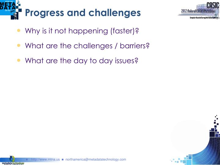 Progress and challenges