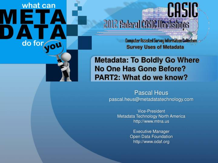 Metadata: To Boldly Go Where No One Has Gone Before?