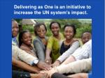 delivering as one is an initiative to increase the un system s impact