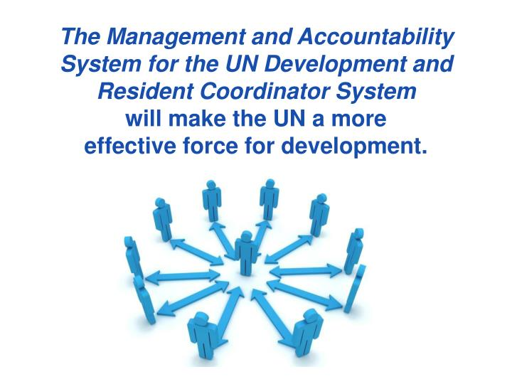 The Management and Accountability System for the UN Development and Resident Coordinator System