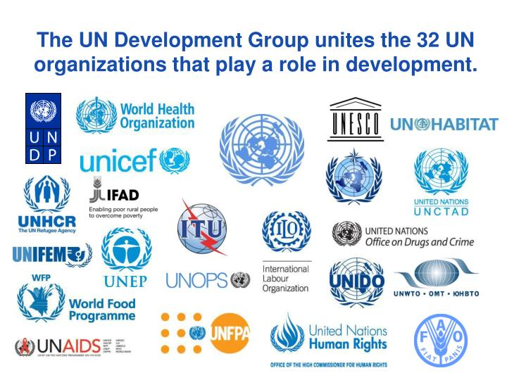 The UN Development Group unites the 32 UN organizations that play a role in development.