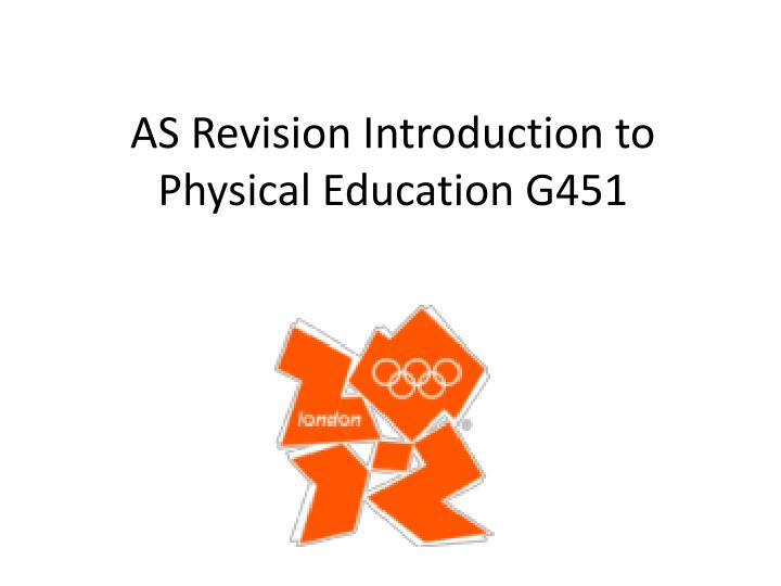 As revision introduction to physical education g451