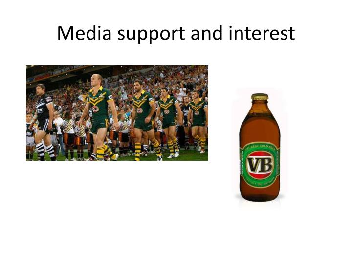 Media support and interest