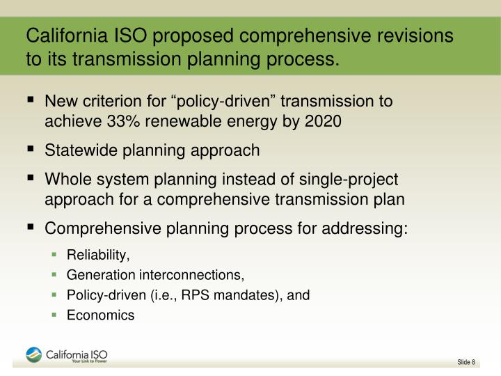 California ISO proposed comprehensive revisions to its transmission planning process.