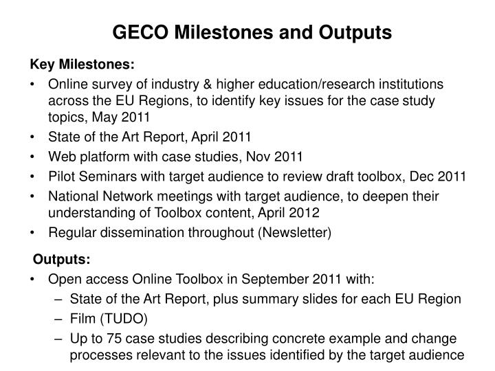 GECO Milestones and Outputs