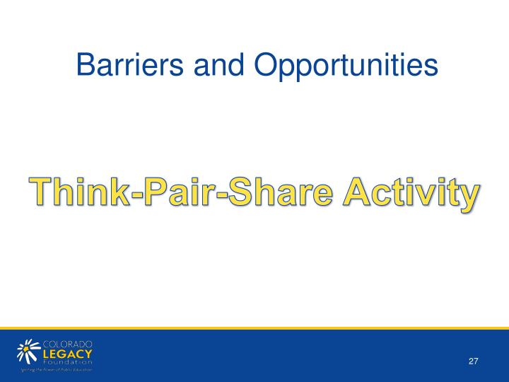 Barriers and Opportunities