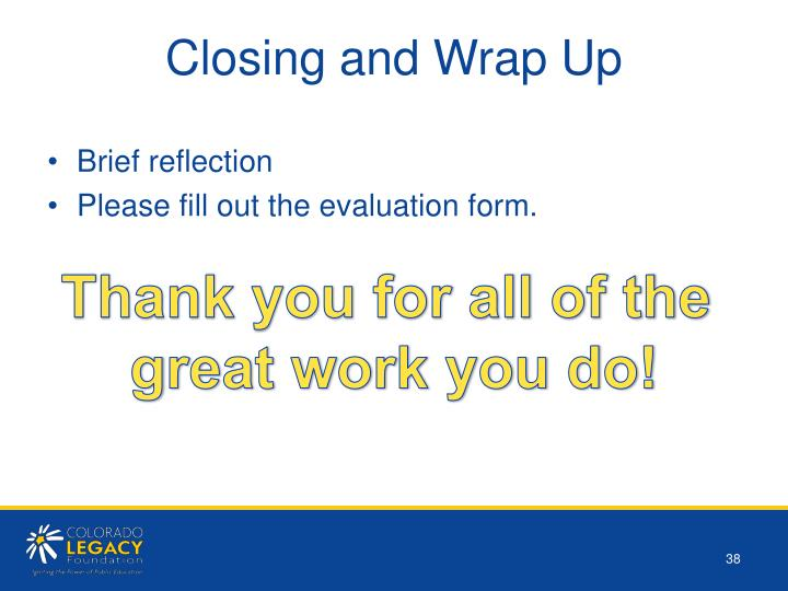 Closing and Wrap Up