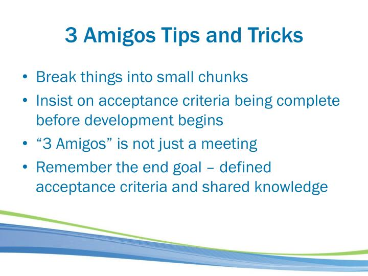 3 Amigos Tips and Tricks