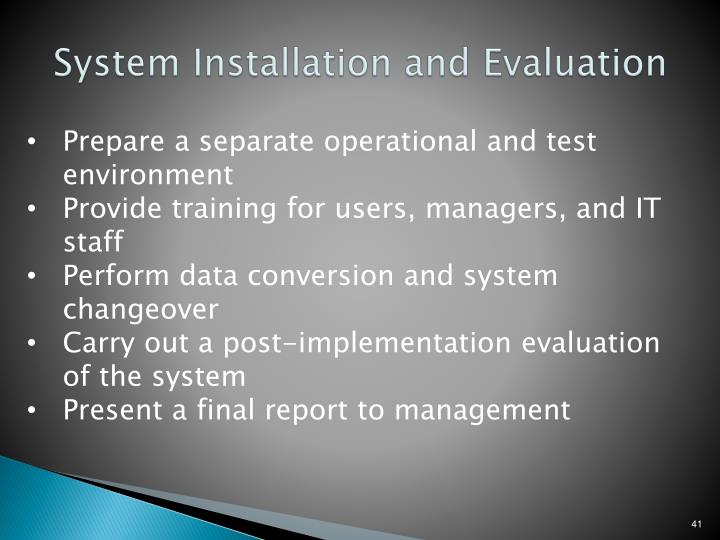 System Installation and Evaluation