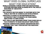 what does global superclass want for education1