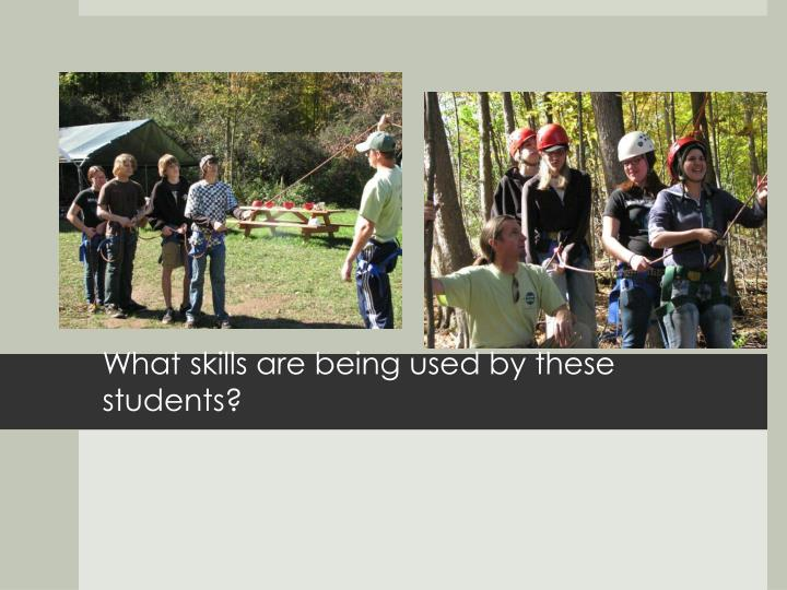 What skills are being used by these students?