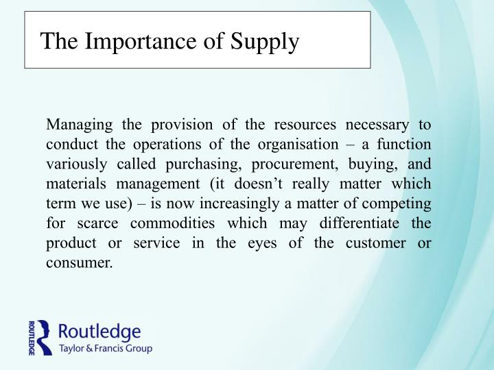 The importance of supply