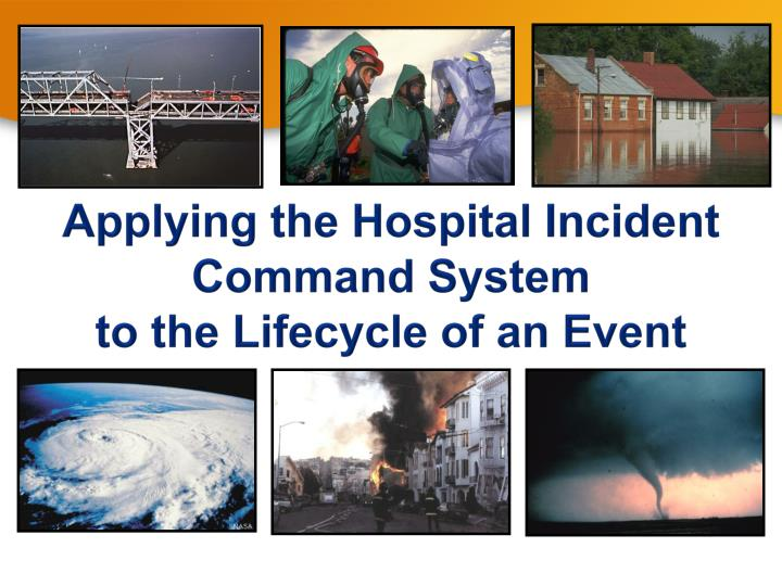 Applying the Hospital Incident Command System