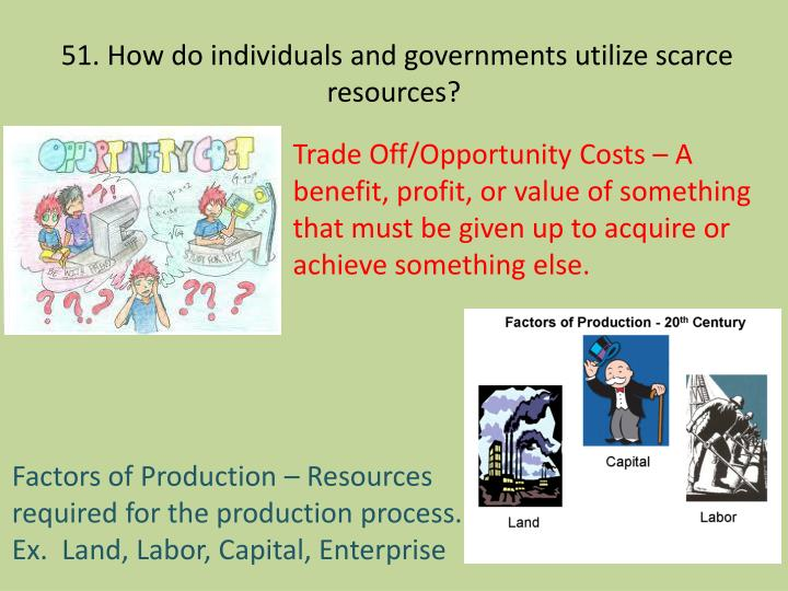 51 how do individuals and governments utilize scarce resources