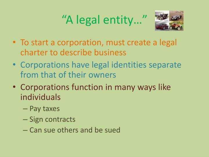"""""""A legal entity…"""""""