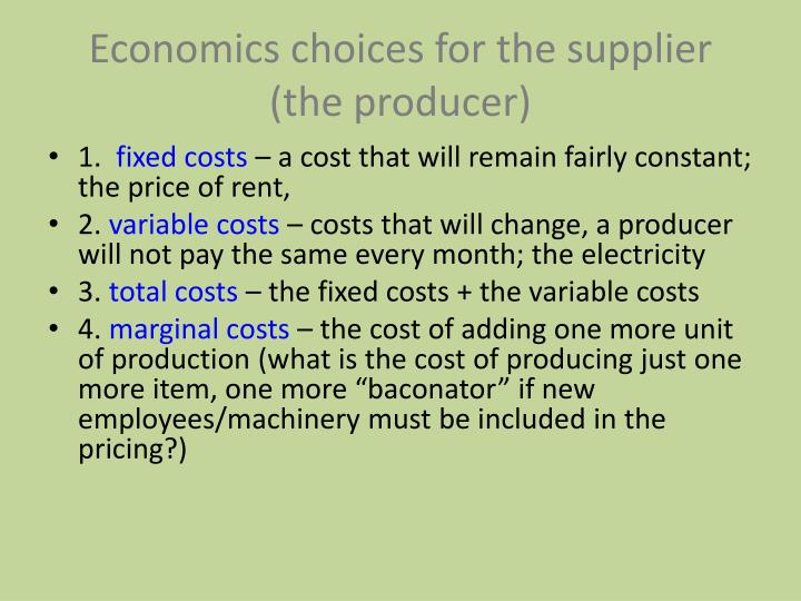 Economics choices for the supplier (the producer)
