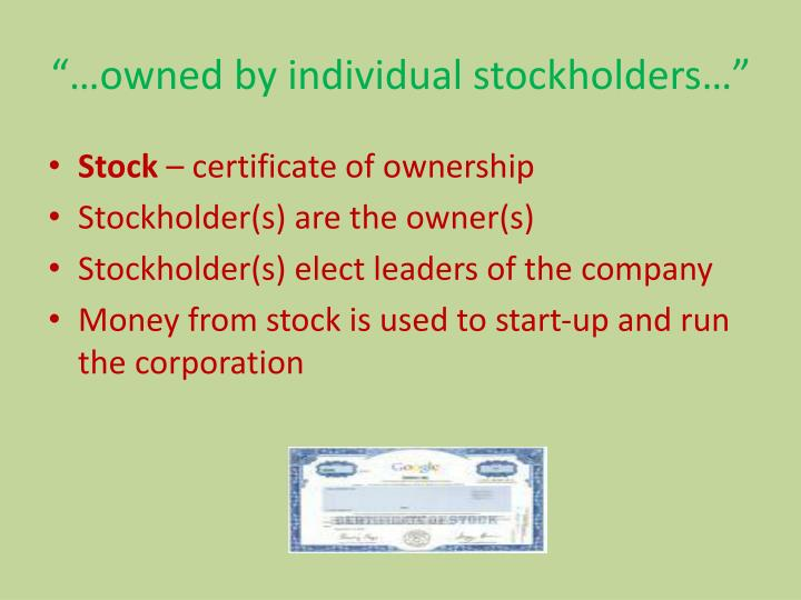 """…owned by individual stockholders…"""