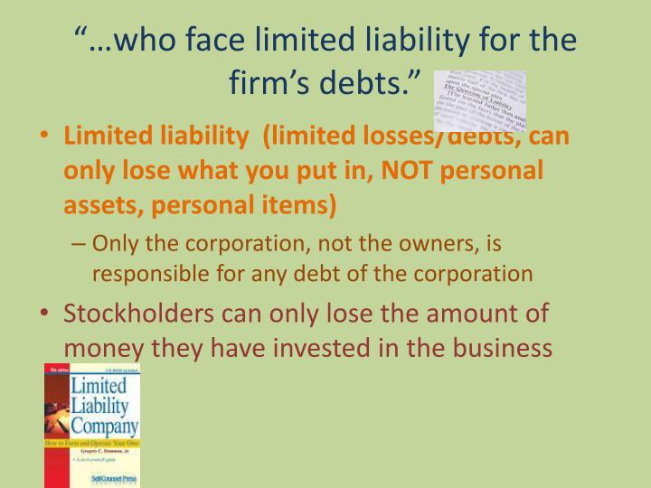 """…who face limited liability for the firm's debts."""