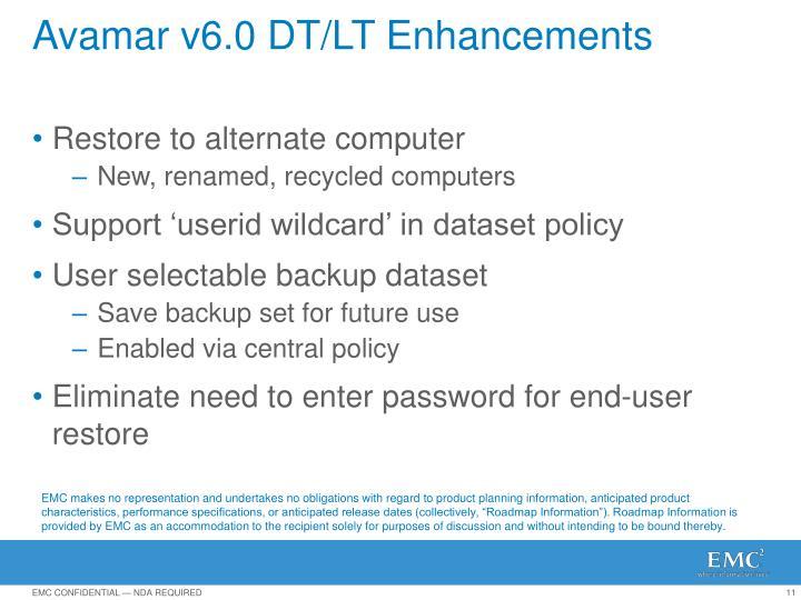 Avamar v6.0 DT/LT Enhancements