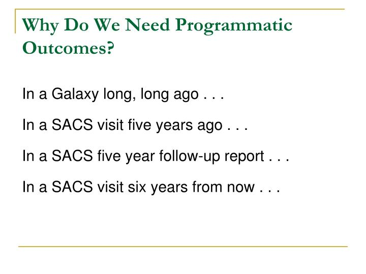 Why Do We Need Programmatic Outcomes?