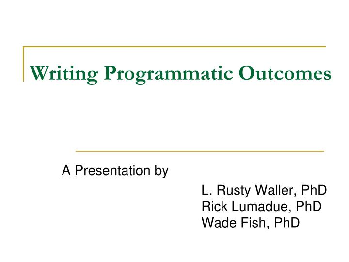 Writing programmatic outcomes