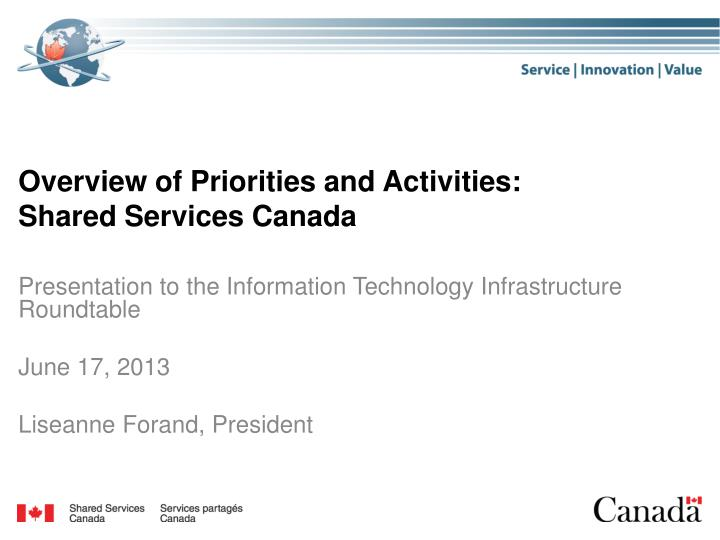 Overview of priorities and activities shared services canada