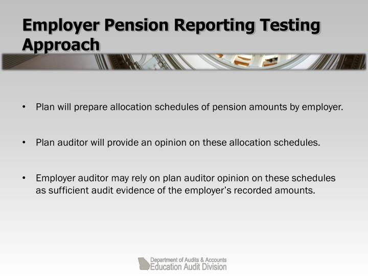 Employer Pension Reporting Testing Approach