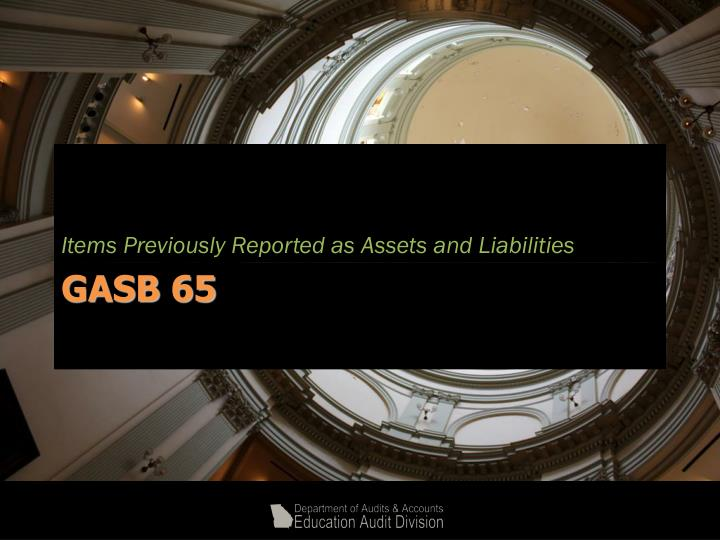 Items Previously Reported as Assets and Liabilities