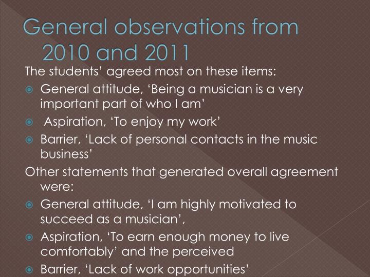 General observations from 2010 and 2011