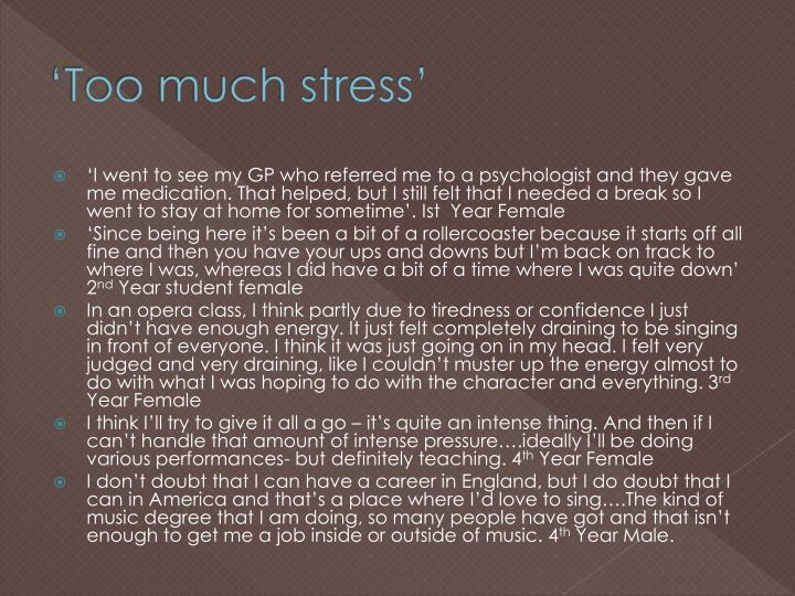 'Too much stress'