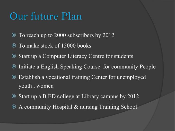 Our future Plan
