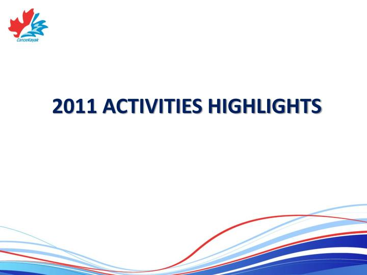 2011 ACTIVITIES HIGHLIGHTS