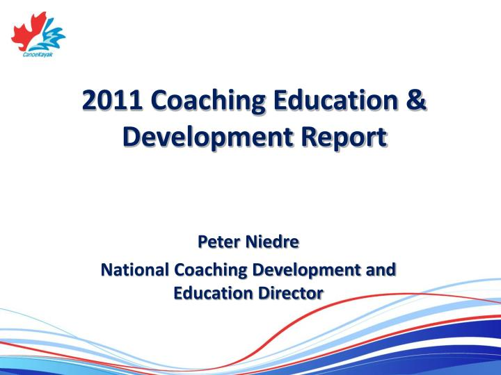 2011 coaching education development report