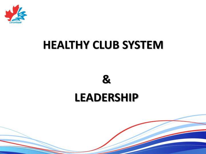 HEALTHY CLUB SYSTEM