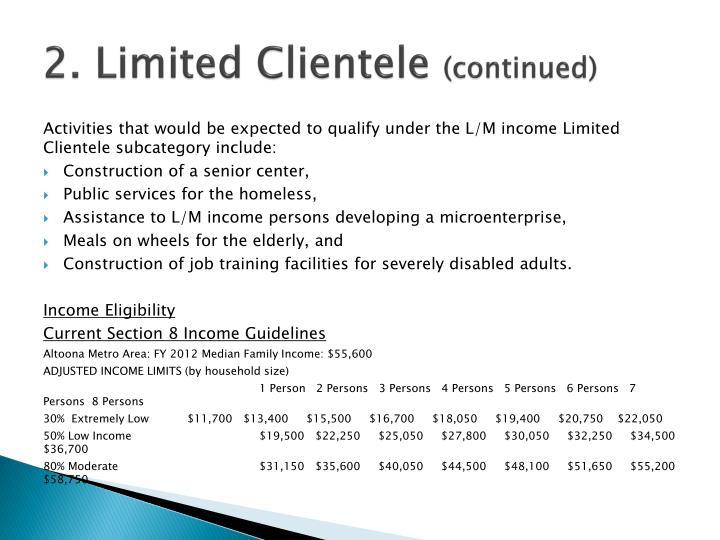 2. Limited Clientele