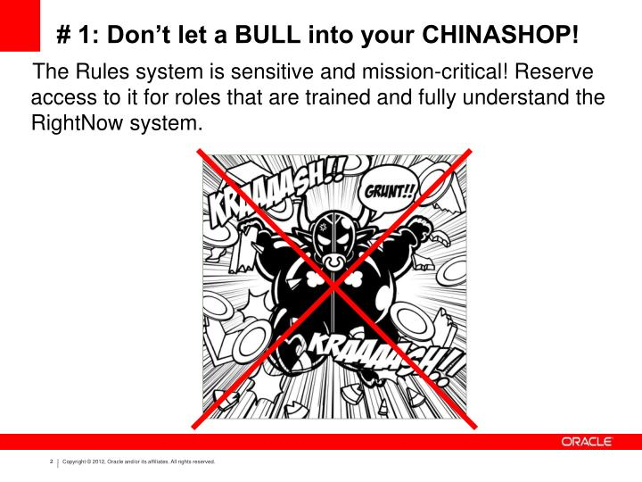1 don t let a bull into your chinashop