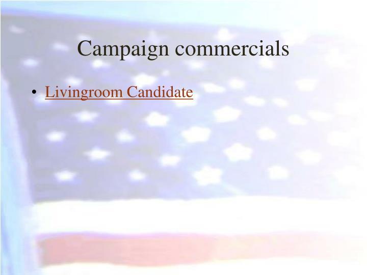 Campaign commercials
