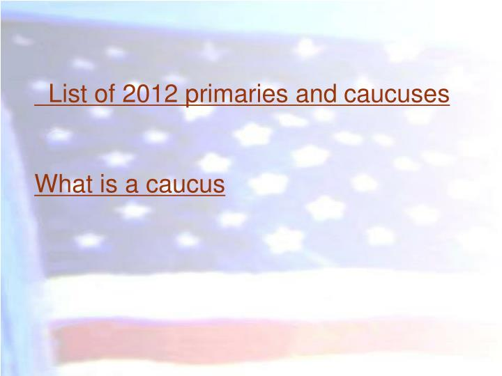 List of 2012 primaries and