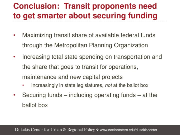 Conclusion:  Transit proponents need to get smarter about securing funding