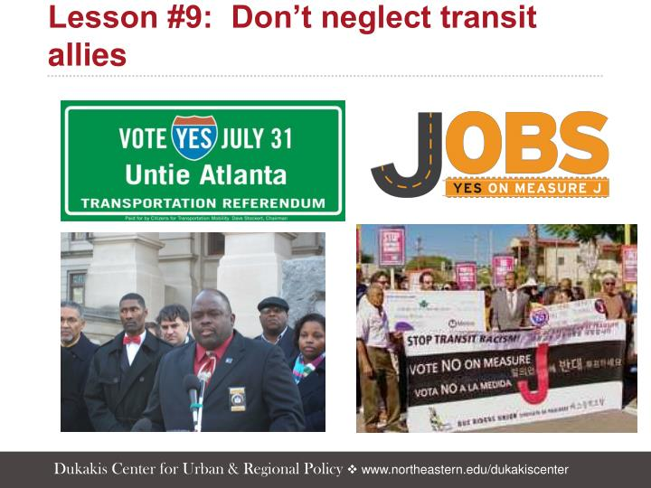 Lesson #9:  Don't neglect transit allies