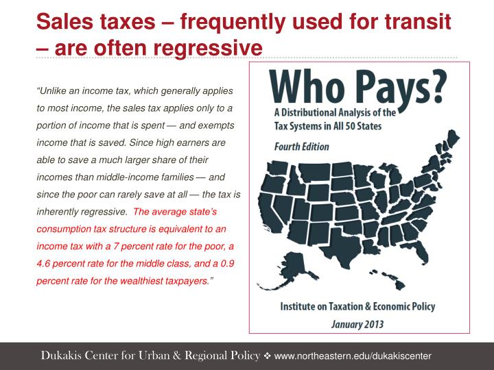 Sales taxes – frequently used for transit – are often regressive