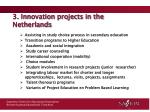 3 innovation projects in the netherlands2