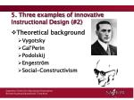 5 three examples of innovative instructional design 24