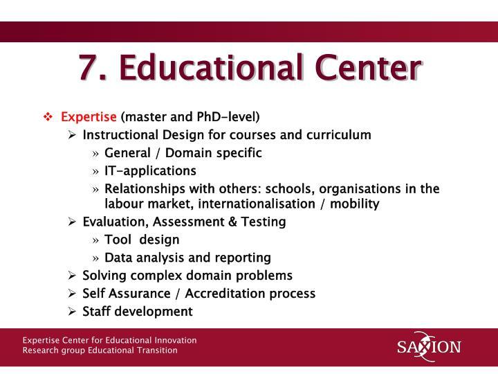 7. Educational Center