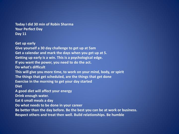 Today I did 30 min of Robin Sharma