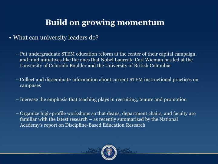 Build on growing momentum